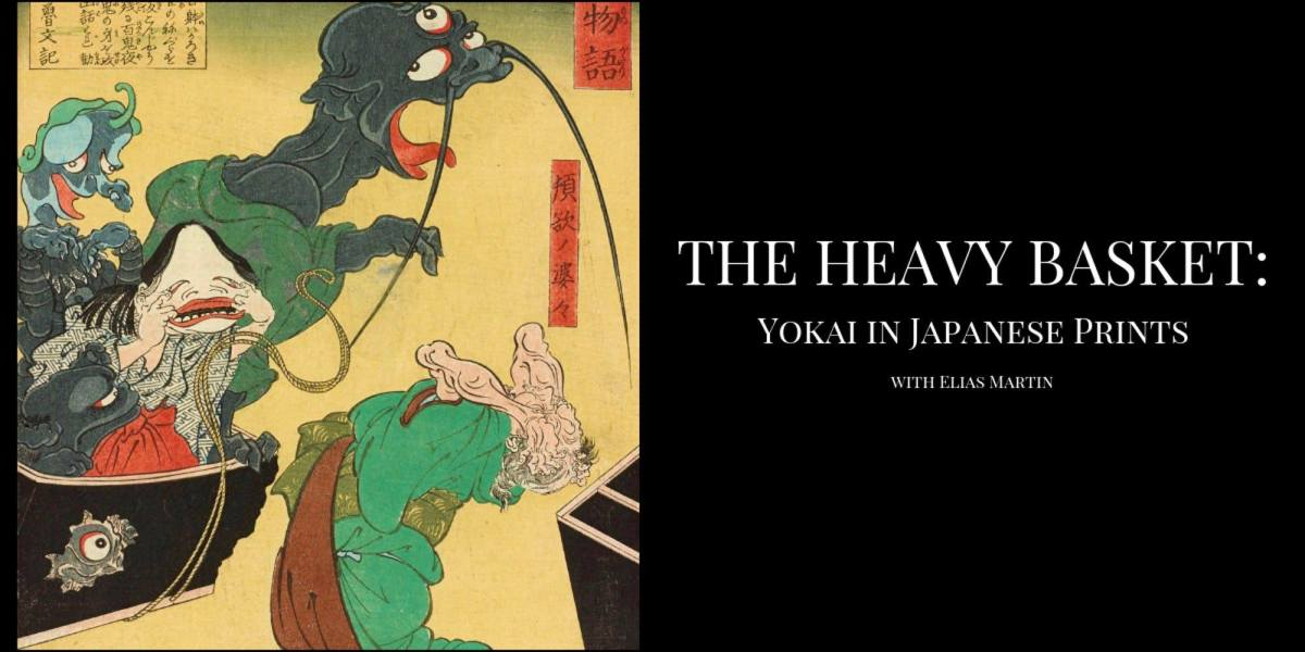 The Heavy Basket: Yokai in JapanesePrints